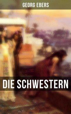 Die Schwestern (eBook, ePUB) - Ebers, Georg
