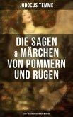 Die Sagen & Märchen von Pommern und Rügen: 280+ Geschichten in einem Buch (eBook, ePUB)