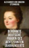 Berühmte deutsche Frauen des achtzehnten Jahrhunderts (eBook, ePUB)