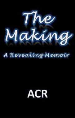 The Making: A Revealing Memoir (eBook, ePUB)
