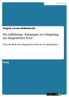 Die Aufklärung - Kampagne zur Gängelung der bürgerlichen Frau? (eBook, ePUB)