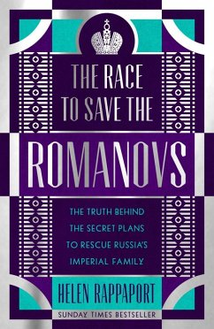 The Race to Save the Romanovs (eBook, ePUB) - Rappaport, Helen