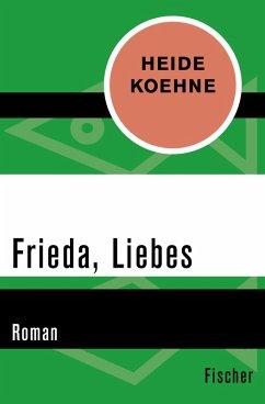 Frieda, Liebes (eBook, ePUB) - Koehne, Heide