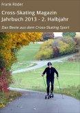 Cross-Skating Magazin Jahrbuch 2013 - 2. Halbjahr (eBook, ePUB)