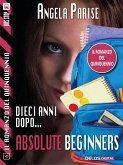 Il romanzo del quinquennio - Dieci anni dopo - Absolute beginners (eBook, ePUB)