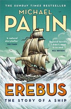 Erebus: The Story of a Ship (eBook, ePUB) - Palin, Michael