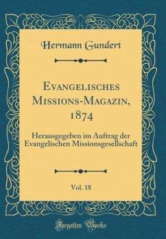 Evangelisches Missions-Magazin, 1874, Vol. 18