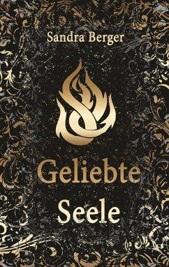 Geliebte Seele - Berger, Sandra