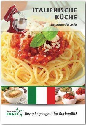 Italienische Küche - Rezepte geeignet für KitchenAid