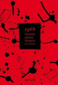 1968 - Bilder einer Utopie