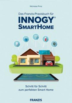 Das innogy® Smart Home Praxisbuch - Prinz, Nicholas