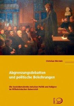 Abgrenzungsdebatten und politische Bekehrungen - Hörnlein, Christian