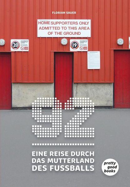 92 - Eine Reise durch das Mutterland des Fußballs - Sauer, Florian