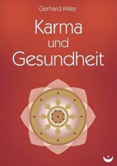 Karma und Gesundheit - Miller, Gerhard