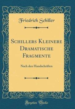 Schillers Kleinere Dramatische Fragmente