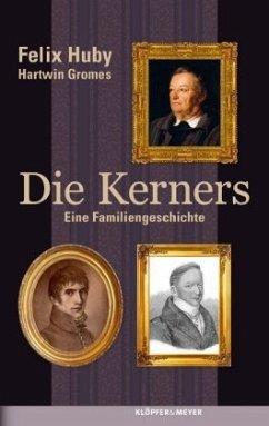 Die Kerners - Huby, Felix; Gromes, Hartwin