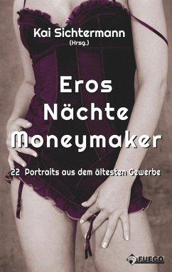 Eros Nächte Moneymaker - Sichtermann, Kai