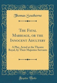 The Fatal Marriage, or the Innocent Adultery