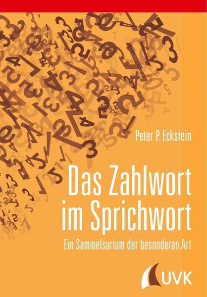 Das Zahlwort im Sprichwort - Eckstein, Peter P.