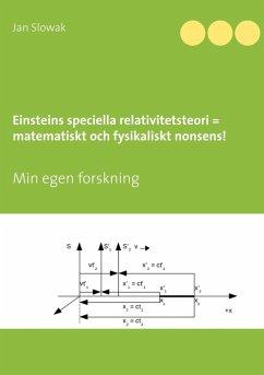 Einsteins speciella relativitetsteori = matematiskt och fysikaliskt nonsens! (eBook, ePUB)