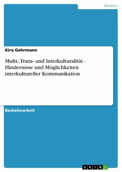 Multi-, Trans- und Interkulturalität - Hindernisse und Möglichkeiten interkultureller Kommunikation (eBook, ePUB) - Gehrmann, Kira