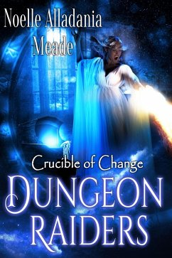 Dungeon Raiders (Crucible of Change) (eBook, ePUB)