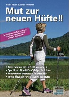 Mut zur neuen Hüfte!! - Neuauflage - Rauch, Heidi; Herrchen, Peter