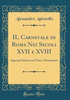 IL Carnevale di Roma Nei Secoli XVII e XVIII