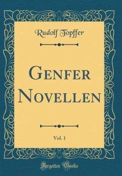 Genfer Novellen, Vol. 1 (Classic Reprint)