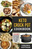 Keto Crock Pot Cookbook: Top 60 Delicious and Easy To make Keto Recipes You Should Know! (eBook, ePUB)