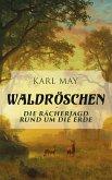 Waldröschen - Die Rächerjagd rund um die Erde (eBook, ePUB)