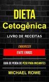 Dieta Cetogênica - Livro de Receitas: Evite erros: Guia de perda de peso para iniciantes (Emagrecer) (eBook, ePUB)