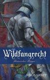 Das Wildfangrecht: Historischer Roman (eBook, ePUB)