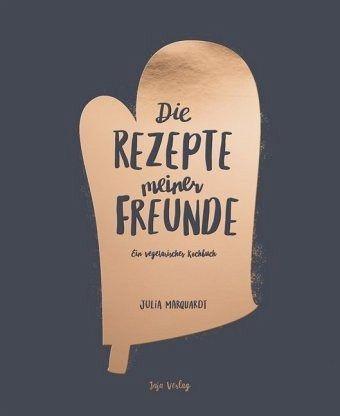 Die Rezepte meiner Freunde - Marquardt, Julia
