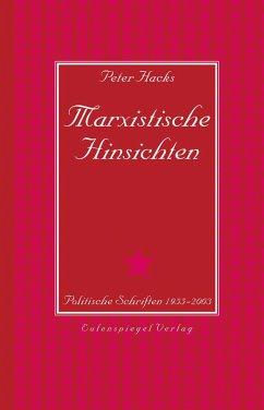 Marxistische Hinsichten - Hacks, Peter