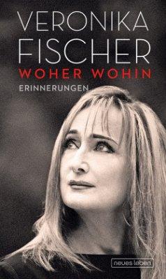 Woher Wohin - Fischer, Veronika