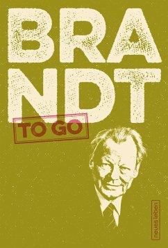 BRANDT to go - Brandt, Willy