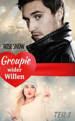 Groupie wider Willen (eBook, ePUB) - Snow, Rose