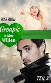 Groupie wider Willen 2 (eBook, ePUB)