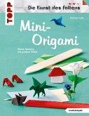 Mini-Origami (Die Kunst des Faltens) (eBook, PDF)
