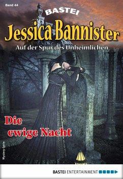 Die ewige Nacht / Jessica Bannister Bd.44 (eBook, ePUB)