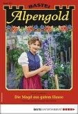 Die Magd aus gutem Hause / Alpengold Bd.263 (eBook, ePUB)