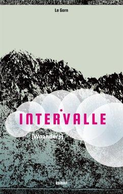 Intervalle (Woanders) - Garn, Le