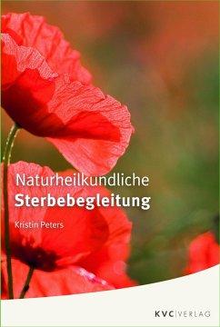 Naturheilkundliche Sterbebegleitung - Peters, Kristin