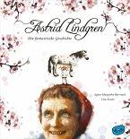 Astrid Lindgren. Ihre fantastische Geschichte (eBook, ePUB)