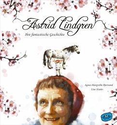 Astrid Lindgren. Ihre fantastische Geschichte (eBook, ePUB) - Bjorvand, Agnes-Margrethe