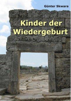 Kinder der Wiedergeburt (eBook, ePUB) - Skwara, Günter