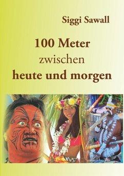 100 Meter zwischen heute und morgen (eBook, ePUB)