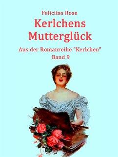 Kerlchens Mutterglück (eBook, ePUB)