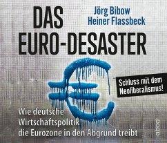 Das Euro-Desaster, 5 Audio-CDs - Bibow, Jörg; Flassbeck, Heiner